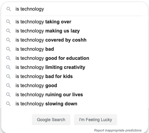 'Is technology...' Google autocomplete